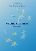 Krzysztof Polok, Helen Myszakowski-Connor - My Life With Myra (and other stories)