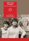 Małgorzata Szpakowska - Obyczaje polskie. Wiek XX w krótkich hasłach