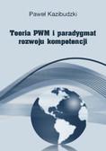 Paweł Kazibudzki - Teoria PWM i paradygmat rozwoju kompetencji