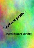 Pawel Biernacki - Zawszem gotów...