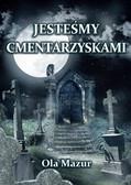 Ola Mazur - Jesteśmy cmentarzyskami