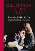 Eva Gabrielsson, Marie-Francoise Colombani - Millennium, Stieg i ja