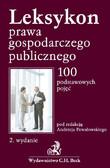 Andrzej Powałowski - Leksykon prawa gospodarczego publicznego 100 podstawowych pojęć