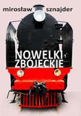 Mirosław Sznajder - Nowelki zbójeckie