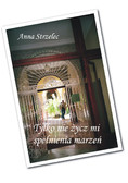 Anna Strzelec - Tylko nie życz mi spełnienia marzeń