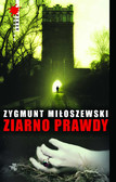 Zygmunt Miłoszewski - Ziarno prawdy