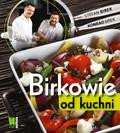 Stefan Birek, Konrad Birek - Birkowie od kuchni