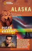 Piotr Kraśko - Świat według reportera. Alaska