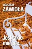 Wojciech Zawioła - Jest takie miejsce