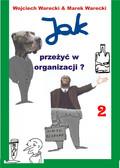 Wojciech Warecki Marek Warecki - Jak przeżyć w organizacji (II)