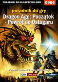 Jacek 'Stranger' Hałas - Dragon Age: Początek - Powrót do Ostagaru - poradnik do gry