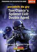 Jacek 'Stranger' Hałas - Tom Clancy`s Splinter Cell: Double Agent - poradnik do gry