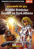 Jacek 'Stranger' Hałas - Kroniki Riddicka: Assault on Dark Athena - poradnik do gry