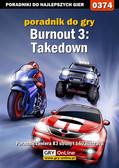 Zbigniew 'Emill' Pławecki - Burnout 3: Takedown - poradnik do gry