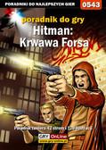Krzysztof Gonciarz - Hitman: Krwawa Forsa - poradnik do gry