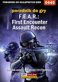 Piotr 'Ziuziek' Deja - F.E.A.R.: First Encounter Assault Recon - poradnik do gry