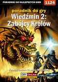 Artur 'Arxel' Justyński - Wiedźmin 2: Zabójcy Królów - wybory i ich konsekwencje - poradnik do gry