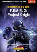 Jacek 'Stranger' Hałas - F.E.A.R. 2: Project Origin - poradnik do gry