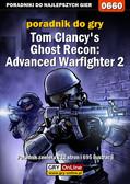 Jacek 'Stranger' Hałas - Tom Clancy`s Ghost Recon: Advanced Warfighter 2 - poradnik do gry