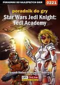 Piotr 'Zodiac' Szczerbowski - Star Wars Jedi Knight: Jedi Academy - poradnik do gry