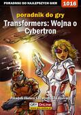 Michał 'Wolfen' Basta - Transformers: Wojna o Cybertron - poradnik do gry