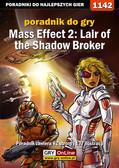 Jacek 'Stranger' Hałas - Mass Effect 2: Lair of the Shadow Broker - poradnik do gry