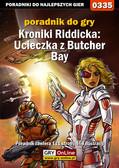 Artur 'Roland' Dąbrowski - Kroniki Riddicka: Ucieczka z Butcher Bay - poradnik do gry