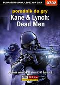 Jacek 'Stranger' Hałas - Kane  Lynch: Dead Men - poradnik do gry