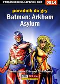 Jacek 'Stranger' Hałas - Batman: Arkham Asylum - poradnik do gry