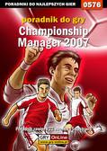 Adam 'Harpen' Woźny - Championship Manager 2007 - poradnik do gry