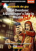 Jacek 'Stranger' Hałas - Total Overdose: A Gunslinger`s Tale in Mexico - poradnik do gry