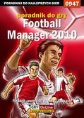 Maciej 'maciek_ssi' Bajorek - Football Manager 2010 - poradnik do gry