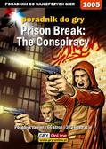 Artur 'Arxel' Justyński - Prison Break: The Conspiracy - poradnik do gry