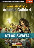 Jacek 'Stranger' Hałas - Arcania: Gothic 4 - Atlas Świata - poradnik do gry