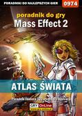 Jacek 'Stranger' Hałas - Mass Effect 2 - Atlas Świata poradnik do gry