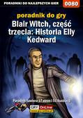 Bolesław 'Void' Wójtowicz, Bartek 'Bartolomeo' Czajkowski - Blair Witch, część trzecia: Historia Elly Kedward - poradnik do gry