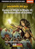 Piotr 'Zodiac' Szczerbowski - Heroes of Might  Magic III: The Restoration of Erathia - poradnik do gry
