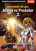 Piotr 'Zodiac' Szczerbowski - Aliens vs Predator 2 - poradnik do gry