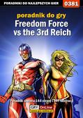 Jacek 'Stranger' Hałas - Freedom Force vs the 3rd Reich - poradnik do gry