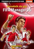 Adam 'eJay' Kaczmarek - FIFA Manager 06 - poradnik do gry