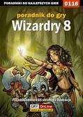 Borys 'Shuck' Zajączkowski - Wizardry 8 - poradnik do gry