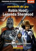 Marcin 'Cisek' Cisowski - Robin Hood: Legenda Sherwood - poradnik do gry