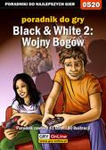 Łukasz 'Crash' Kendryna - Black  White 2: Wojny Bogów - poradnik do gry