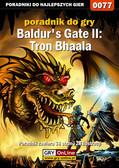 Tomasz Cisłowski - Baldur`s Gate II: Tron Bhaala - poradnik do gry
