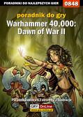 Maciej Jałowiec - Warhammer 40,000: Dawn of War II - poradnik do gry
