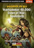 Grzegorz 'O.R.E.L.' Oreł - Warhammer 40,000: Dawn of War - Soulstorm - poradnik do gry