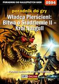 Krystian 'GRG' Rzepecki - Władca Pierścieni: Bitwa o Śródziemie II – Król Nazguli - poradnik do gry