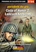 Paweł 'PaZur76' Surowiec - Code of Honor 2: Łańcuch Krytyczny - poradnik do gry
