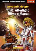 Marcin 'jedik' Terelak - UFO: Afterlight - Bitwa o Marsa - poradnik do gry