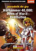 Robert 'ochtywzyciu' Frąc - Warhammer 40,000: Dawn of War II - Retribution - poradnik do gry